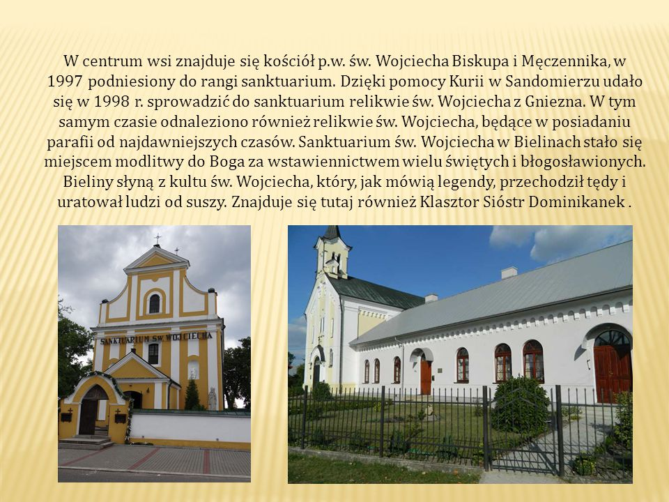 W centrum wsi znajduje się kościół p.w.św.