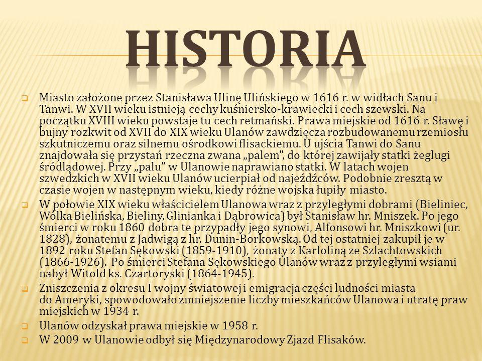  Miasto założone przez Stanisława Ulinę Ulińskiego w 1616 r.