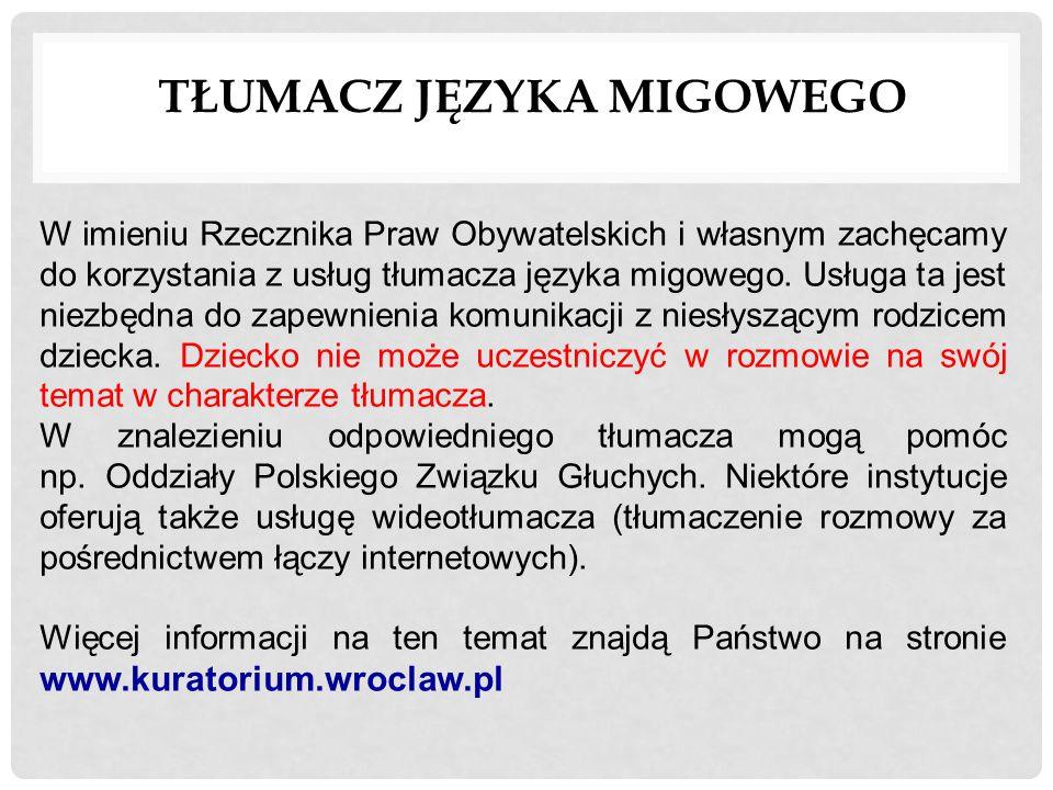 TŁUMACZ JĘZYKA MIGOWEGO W imieniu Rzecznika Praw Obywatelskich i własnym zachęcamy do korzystania z usług tłumacza języka migowego. Usługa ta jest nie