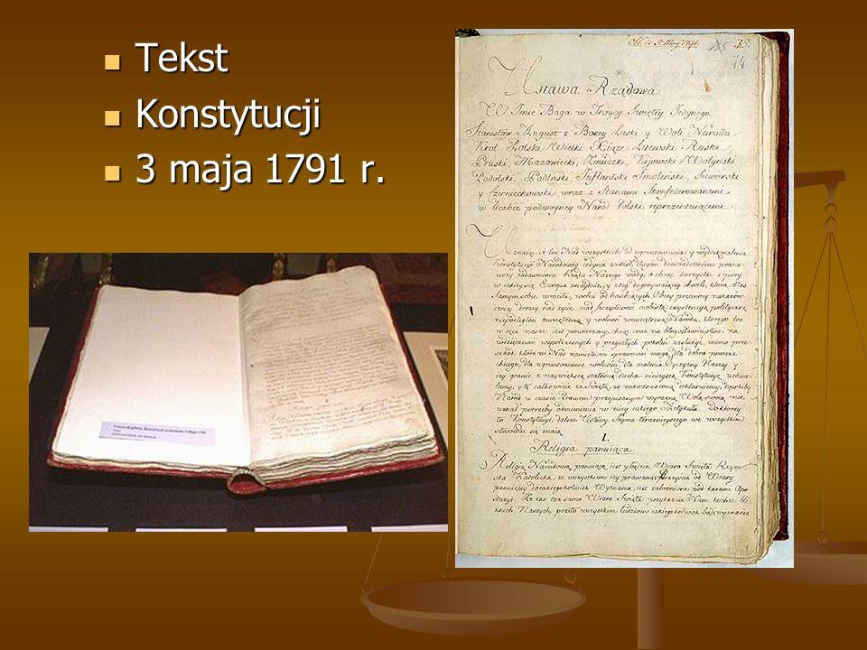 Tekst Tekst Konstytucji Konstytucji 3 maja 1791 r. 3 maja 1791 r.