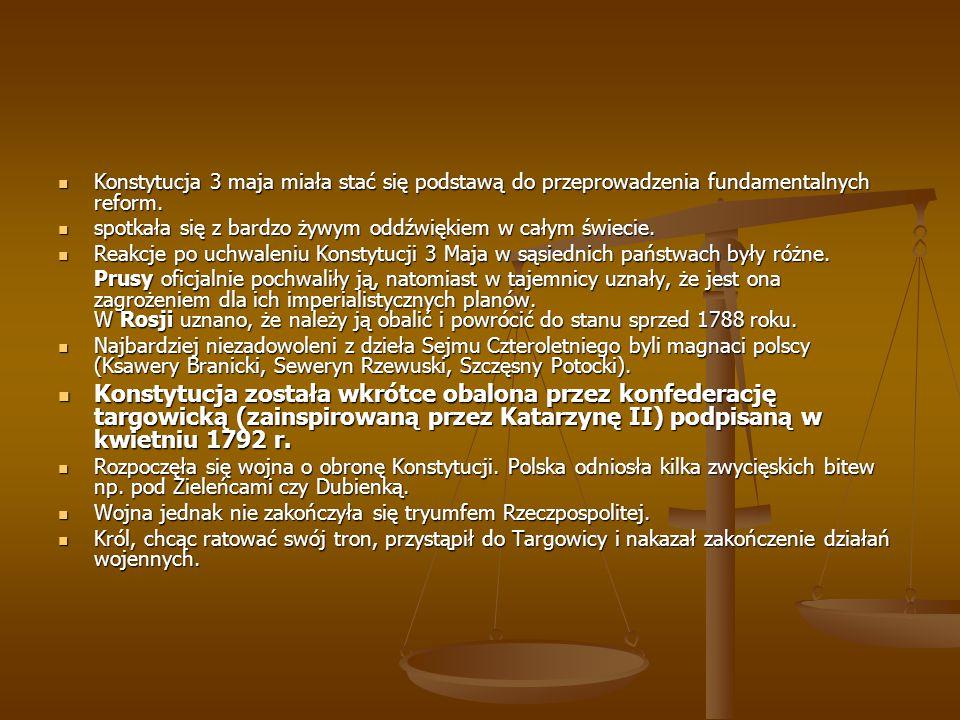 Konstytucja 3 maja miała stać się podstawą do przeprowadzenia fundamentalnych reform. Konstytucja 3 maja miała stać się podstawą do przeprowadzenia fu