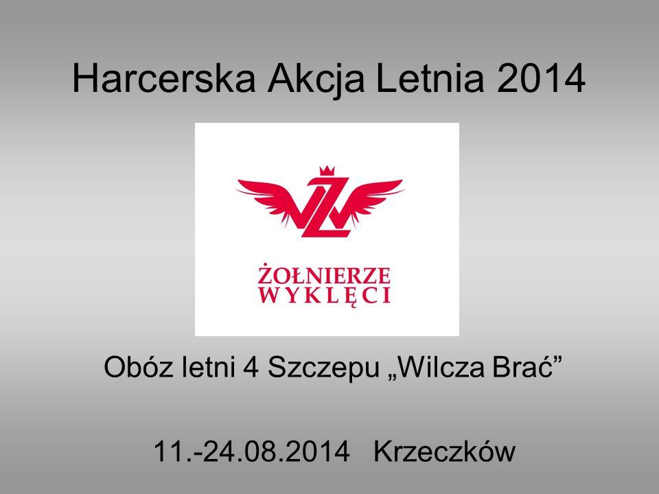 """Harcerska Akcja Letnia 2014 Obóz letni 4 Szczepu """"Wilcza Brać"""" 11.-24.08.2014 Krzeczków"""