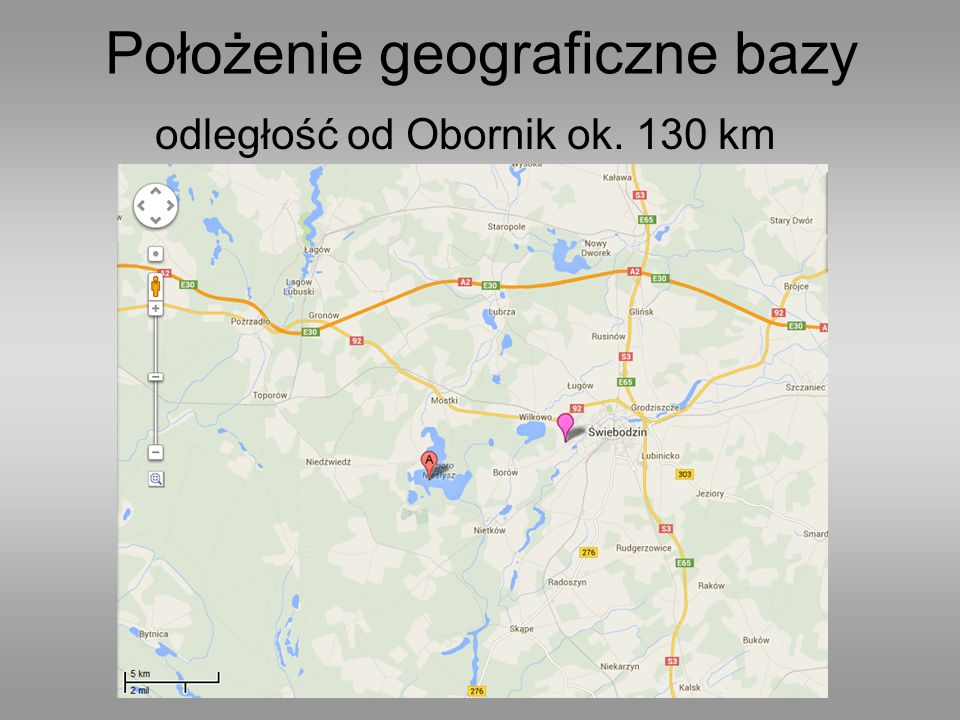 Położenie geograficzne bazy odległość od Obornik ok. 130 km