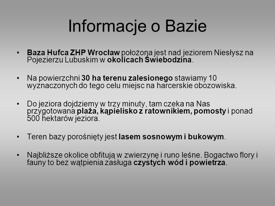 Informacje o Bazie Baza Hufca ZHP Wrocław położona jest nad jeziorem Niesłysz na Pojezierzu Lubuskim w okolicach Świebodzina. Na powierzchni 30 ha ter