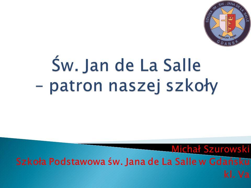 Michał Szurowski Szkoła Podstawowa św. Jana de La Salle w Gdańsku kl. Va