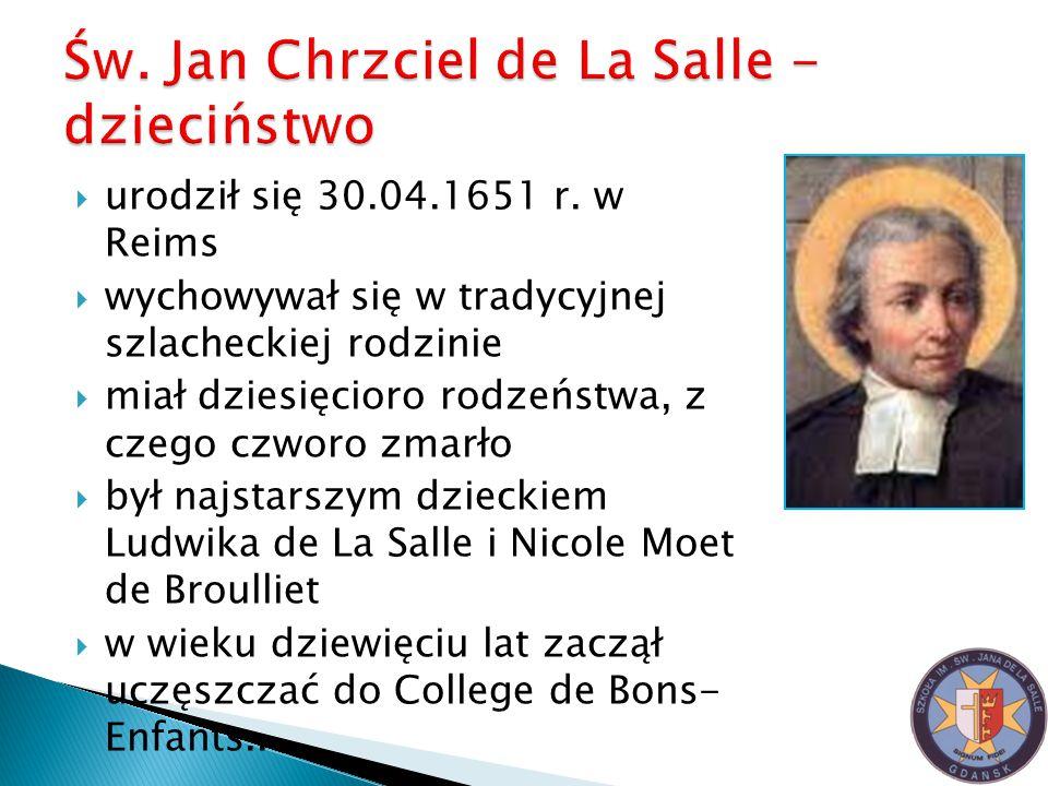  urodził się 30.04.1651 r. w Reims  wychowywał się w tradycyjnej szlacheckiej rodzinie  miał dziesięcioro rodzeństwa, z czego czworo zmarło  był n
