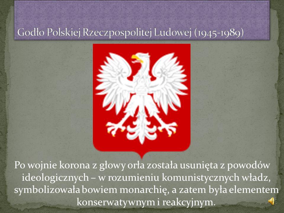Po wojnie korona z głowy orła została usunięta z powodów ideologicznych – w rozumieniu komunistycznych władz, symbolizowała bowiem monarchię, a zatem była elementem konserwatywnym i reakcyjnym.