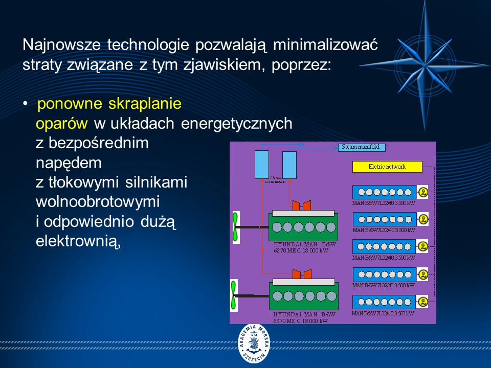 Najnowsze technologie pozwalają minimalizować straty związane z tym zjawiskiem, poprzez: ponowne skraplanie oparów w układach energetycznych z bezpośrednim napędem z tłokowymi silnikami wolnoobrotowymi i odpowiednio dużą elektrownią,