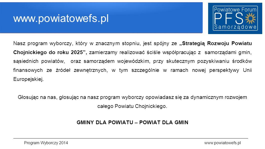 """www.powiatowefs.pl Nasz program wyborczy, który w znacznym stopniu, jest spójny ze """"Strategią Rozwoju Powiatu Chojnickiego do roku 2025"""", zamierzamy r"""