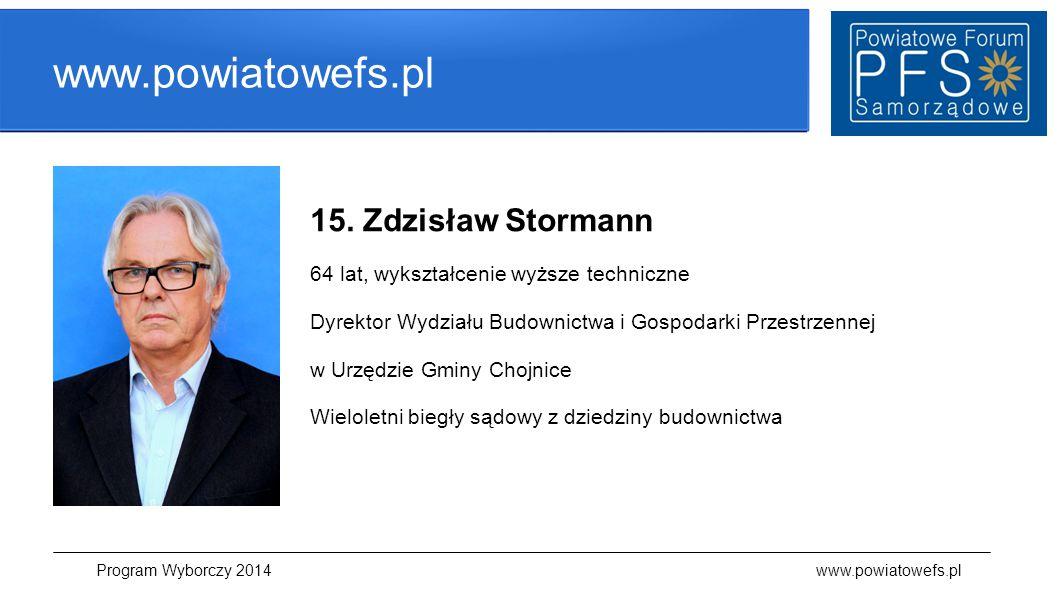 www.powiatowefs.pl 15. Zdzisław Stormann 64 lat, wykształcenie wyższe techniczne Dyrektor Wydziału Budownictwa i Gospodarki Przestrzennej w Urzędzie G
