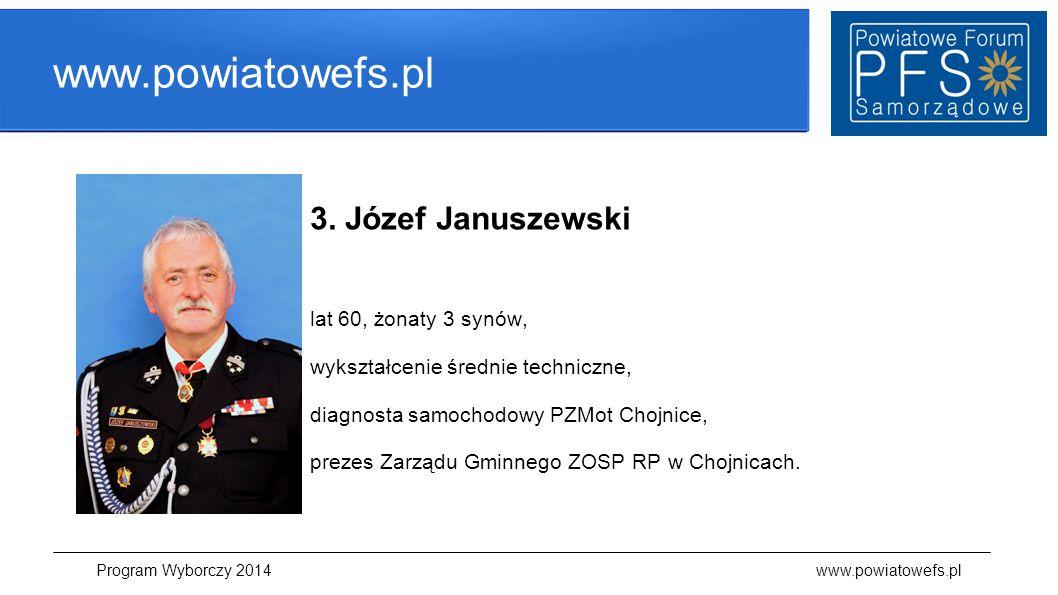 www.powiatowefs.pl 3. Józef Januszewski lat 60, żonaty 3 synów, wykształcenie średnie techniczne, diagnosta samochodowy PZMot Chojnice, prezes Zarządu