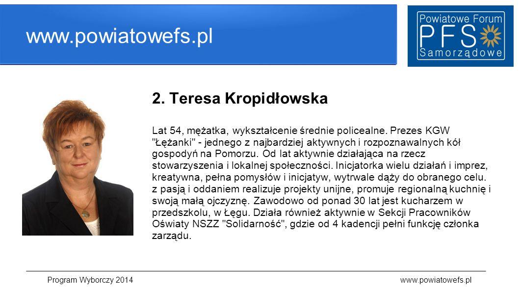 www.powiatowefs.pl 2. Teresa Kropidłowska Lat 54, mężatka, wykształcenie średnie policealne. Prezes KGW
