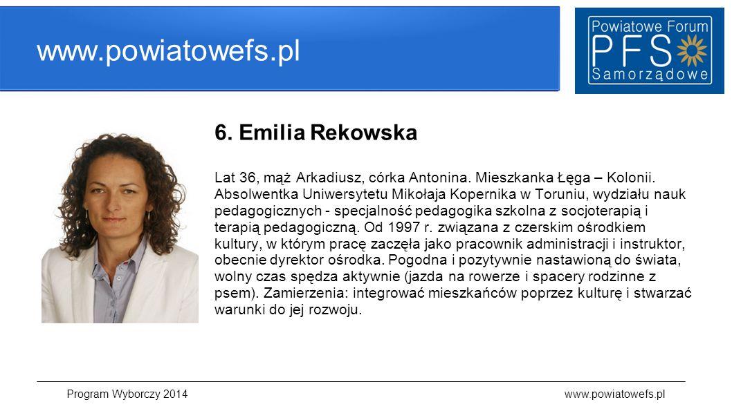 www.powiatowefs.pl 6. Emilia Rekowska Lat 36, mąż Arkadiusz, córka Antonina. Mieszkanka Łęga – Kolonii. Absolwentka Uniwersytetu Mikołaja Kopernika w