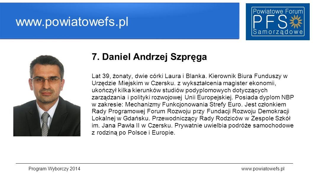 www.powiatowefs.pl 7. Daniel Andrzej Szpręga Lat 39, żonaty, dwie córki Laura i Blanka. Kierownik Biura Funduszy w Urzędzie Miejskim w Czersku. z wyks