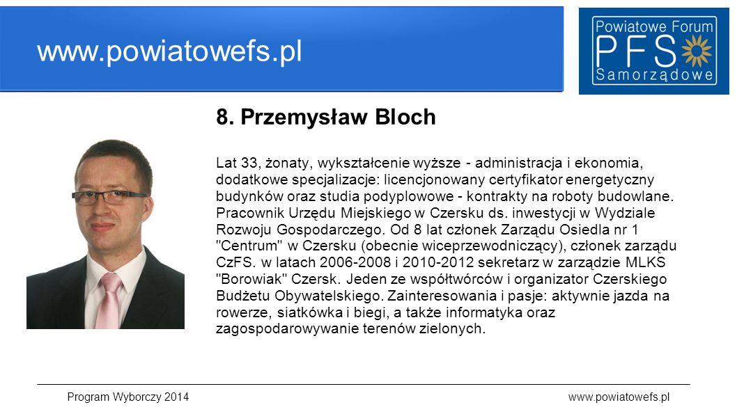 www.powiatowefs.pl 8. Przemysław Bloch Lat 33, żonaty, wykształcenie wyższe - administracja i ekonomia, dodatkowe specjalizacje: licencjonowany certyf