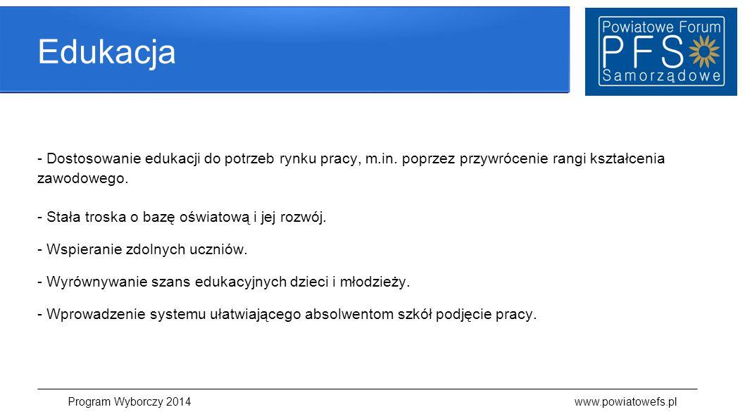 www.powiatowefs.pl Program Wyborczy 2014 www.powiatowefs.pl 4.