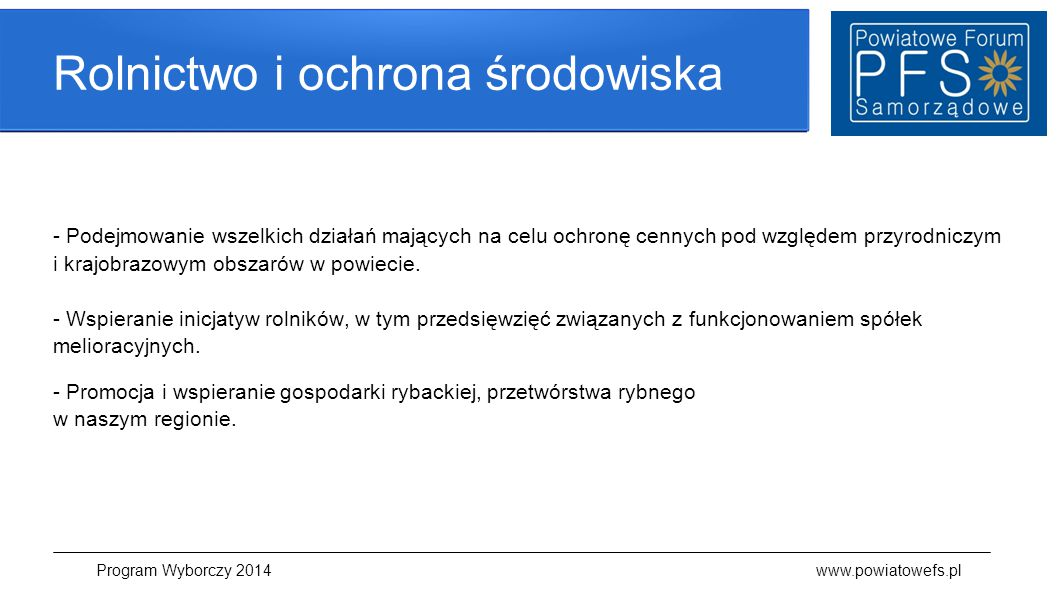 Program wyborczy Głosując na nas, głosując na nasz program wyborczy, opowiadasz się za dynamicznym rozwojem całego Powiatu Chojnickiego.