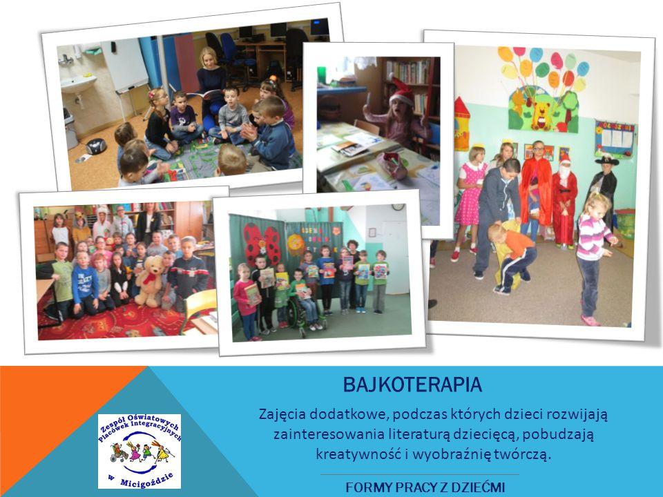 BAJKOTERAPIA FORMY PRACY Z DZIEĆMI Zajęcia dodatkowe, podczas których dzieci rozwijają zainteresowania literaturą dziecięcą, pobudzają kreatywność i wyobraźnię twórczą.