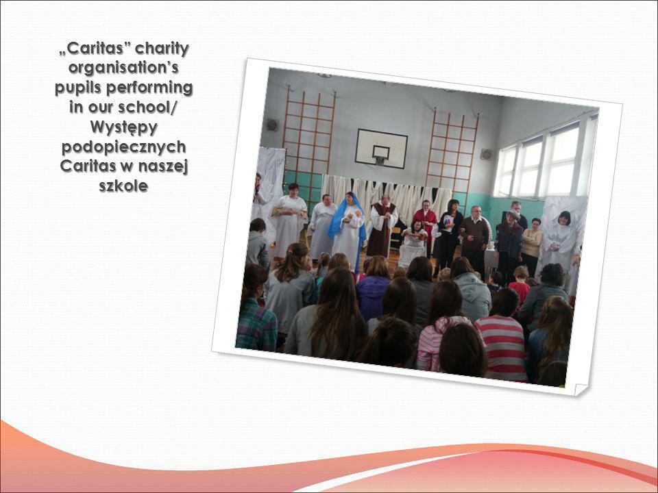 """""""Caritas charity organisation's pupils performing in our school/ Występy podopiecznych Caritas w naszej szkole"""