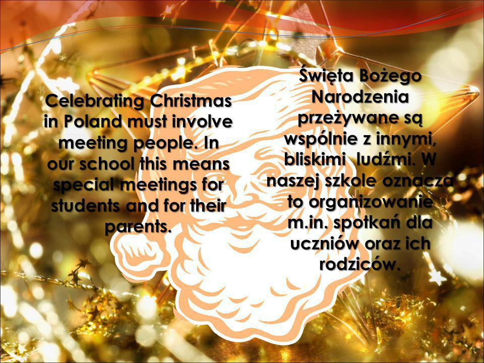 Celebrating Christmas in Poland must involve meeting people.