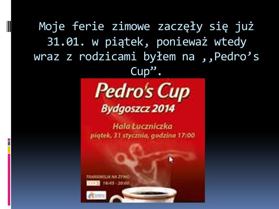"""Moje ferie zimowe zaczęły się już 31.01. w piątek, ponieważ wtedy wraz z rodzicami byłem na,,Pedro's Cup""""."""