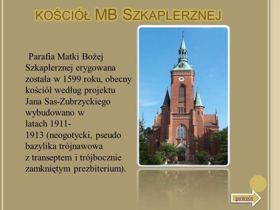 Parafia Matki Bożej Szkaplerznej erygowana została w 1599 roku, obecny kościół według projektu Jana Sas-Zubrzyckiego wybudowano w latach 1911- 1913 (n