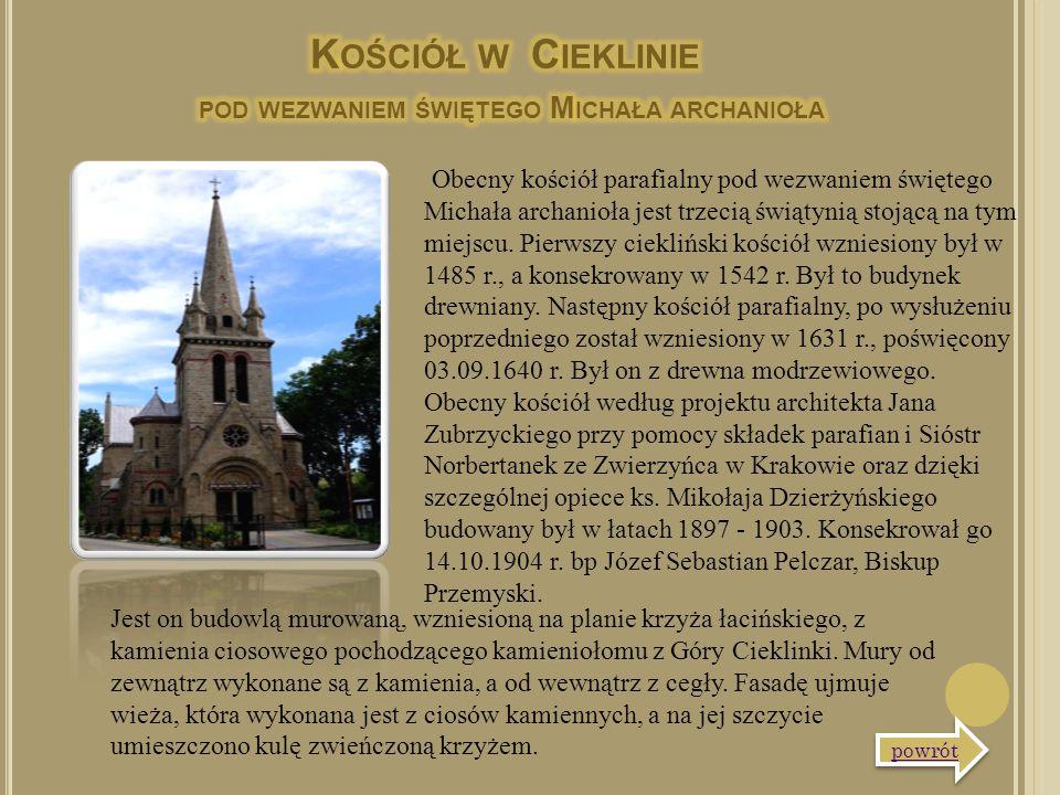 Obecny kościół parafialny pod wezwaniem świętego Michała archanioła jest trzecią świątynią stojącą na tym miejscu. Pierwszy ciekliński kościół wzniesi
