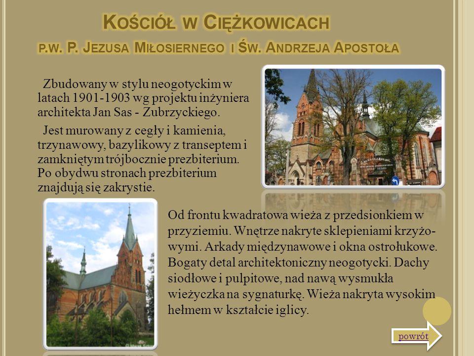 Zbudowany w stylu neogotyckim w latach 1901-1903 wg projektu inżyniera architekta Jan Sas - Zubrzyckiego. Jest murowany z cegły i kamienia, trzynawowy