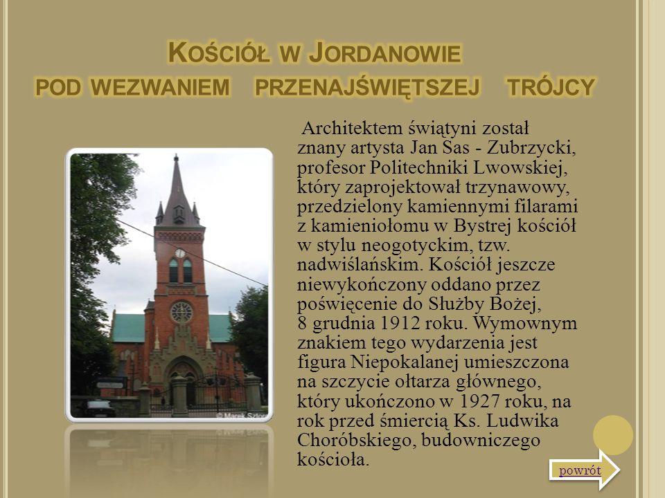 Architektem świątyni został znany artysta Jan Sas - Zubrzycki, profesor Politechniki Lwowskiej, który zaprojektował trzynawowy, przedzielony kamiennym