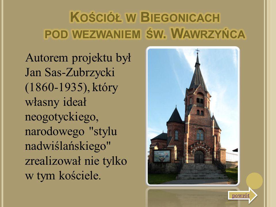 Autorem projektu był Jan Sas-Zubrzycki (1860-1935), który własny ideał neogotyckiego, narodowego