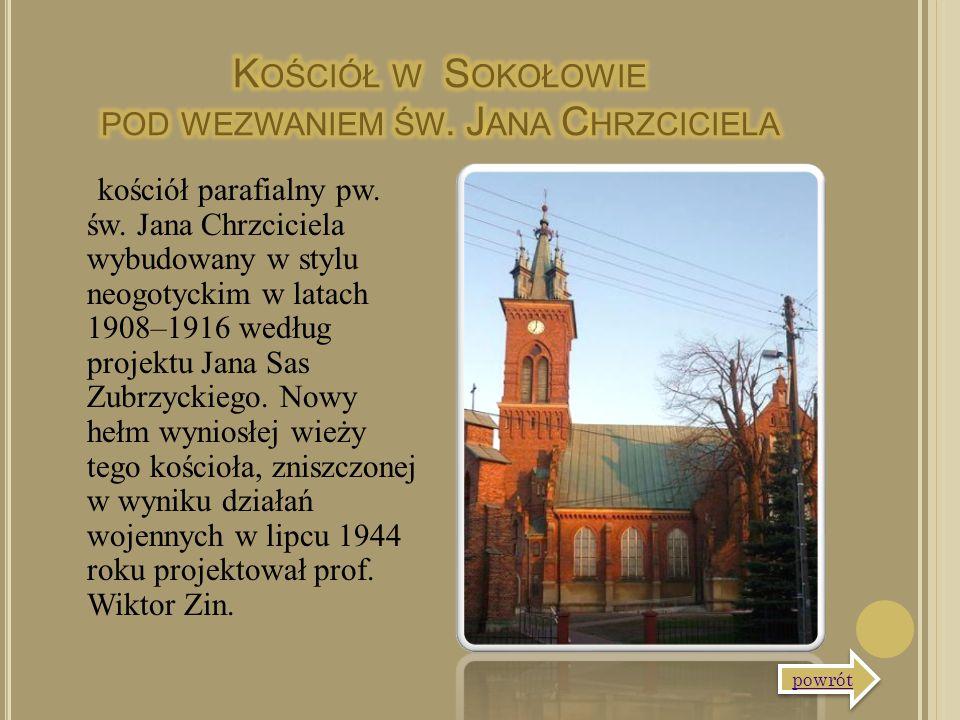 kościół parafialny pw. św. Jana Chrzciciela wybudowany w stylu neogotyckim w latach 1908–1916 według projektu Jana Sas Zubrzyckiego. Nowy hełm wyniosł