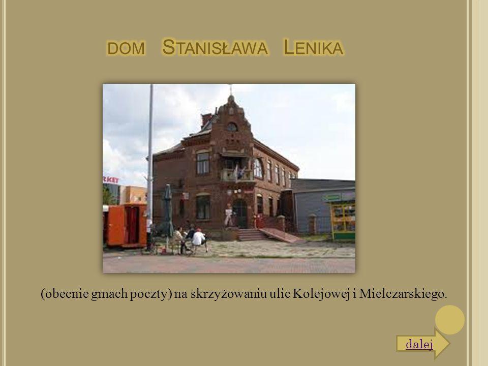 (obecnie gmach poczty) na skrzyżowaniu ulic Kolejowej i Mielczarskiego. dalej