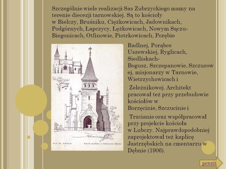 Radlnej, Porąbce Uszewskiej, Ryglicach, Siedliskach- Bogusz, Szczepanowie, Szczurow ej, misjonarzy w Tarnowie, Wietrzychowicach i Żeleżnikowej. Archit