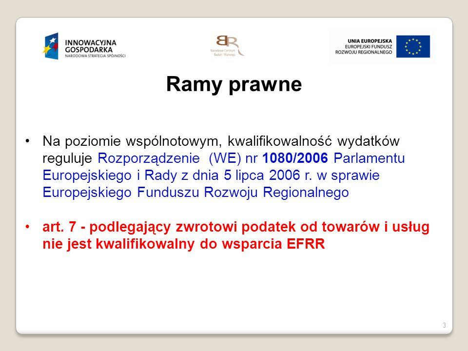 3 Ramy prawne Na poziomie wspólnotowym, kwalifikowalność wydatków reguluje Rozporządzenie (WE) nr 1080/2006 Parlamentu Europejskiego i Rady z dnia 5 l