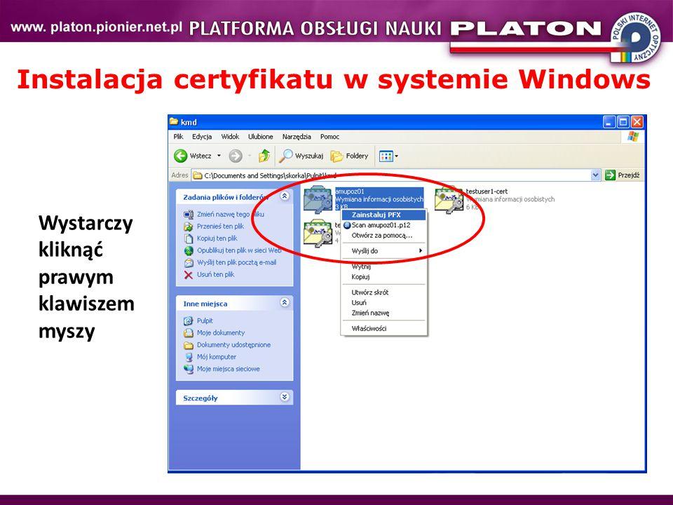 Instalacja certyfikatu w systemie Windows Wystarczy kliknąć prawym klawiszem myszy