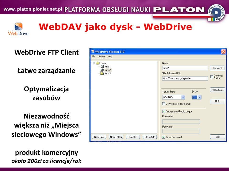 """WebDAV jako dysk - WebDrive WebDrive FTP Client Łatwe zarządzanie Optymalizacja zasobów Niezawodność większa niż """"Miejsca sieciowego Windows produkt komercyjny około 200zł za licencje/rok"""