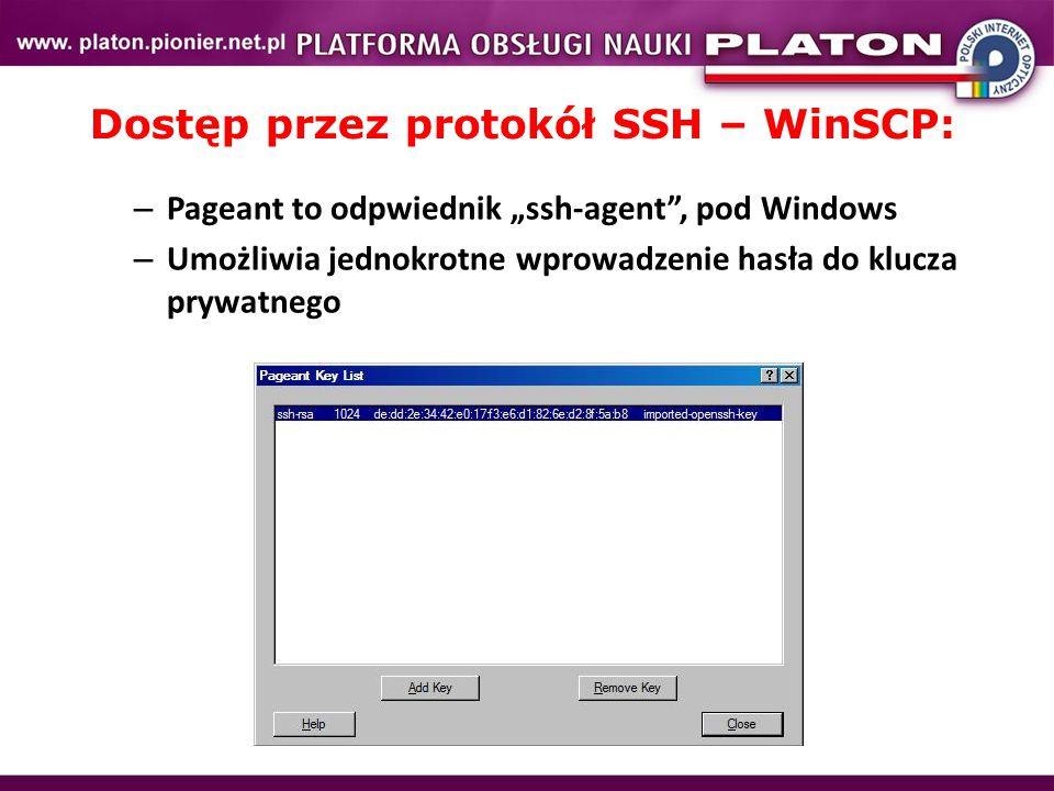 """Dostęp przez protokół SSH – WinSCP: – Pageant to odpwiednik """"ssh-agent , pod Windows – Umożliwia jednokrotne wprowadzenie hasła do klucza prywatnego"""