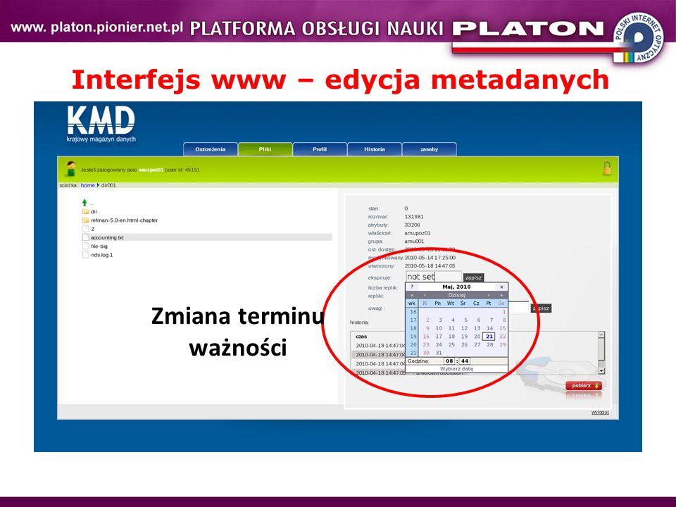 Interfejs www – edycja metadanych Zmiana terminu ważności