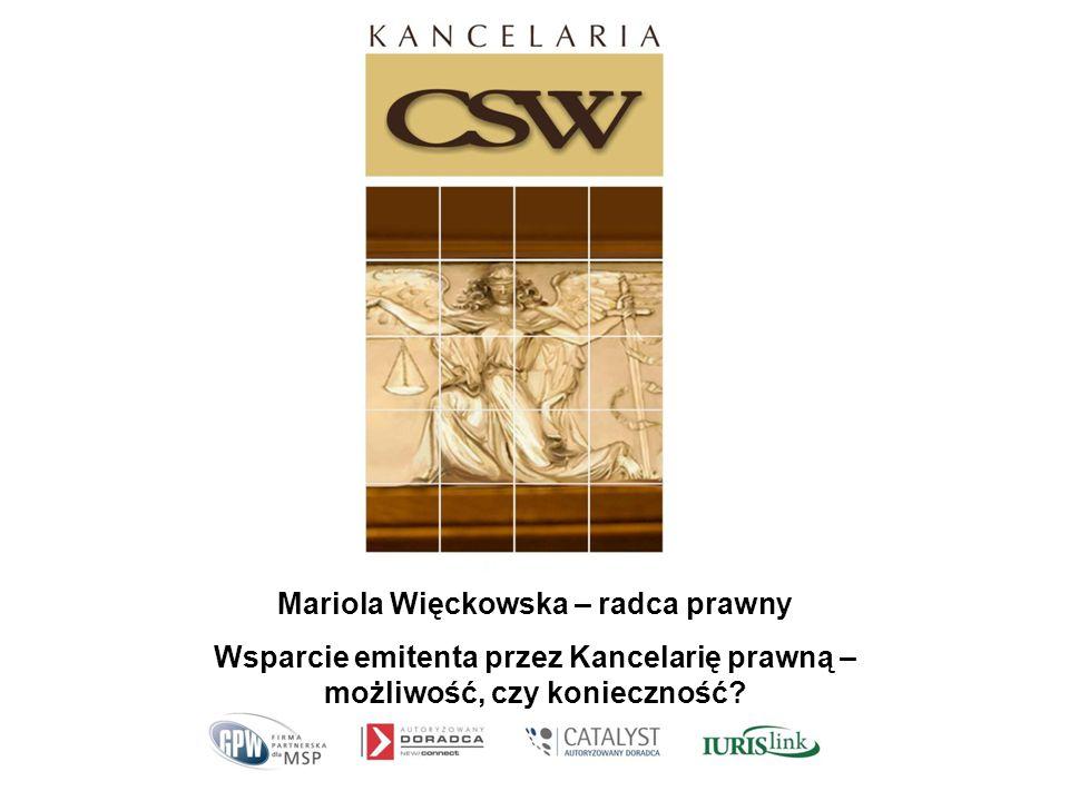 Mariola Więckowska – radca prawny Wsparcie emitenta przez Kancelarię prawną – możliwość, czy konieczność