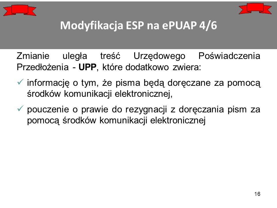 Zmianie uległa treść Urzędowego Poświadczenia Przedłożenia - UPP, które dodatkowo zwiera: informację o tym, że pisma będą doręczane za pomocą środków