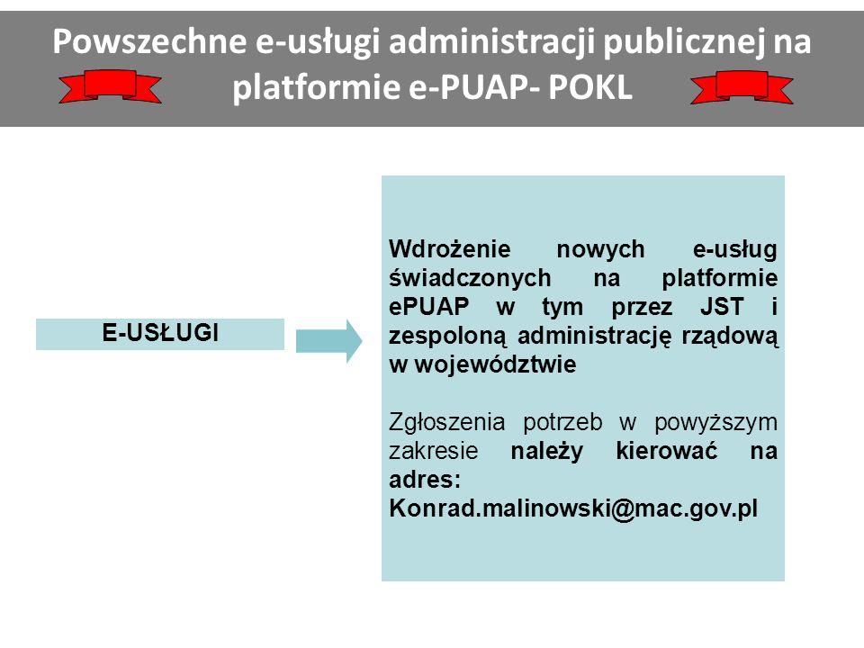E-USŁUGI Wdrożenie nowych e-usług świadczonych na platformie ePUAP w tym przez JST i zespoloną administrację rządową w województwie Zgłoszenia potrzeb
