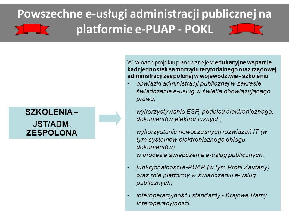SZKOLENIA – JST/ADM. ZESPOLONA W ramach projektu planowane jest edukacyjne wsparcie kadr jednostek samorządu terytorialnego oraz rządowej administracj