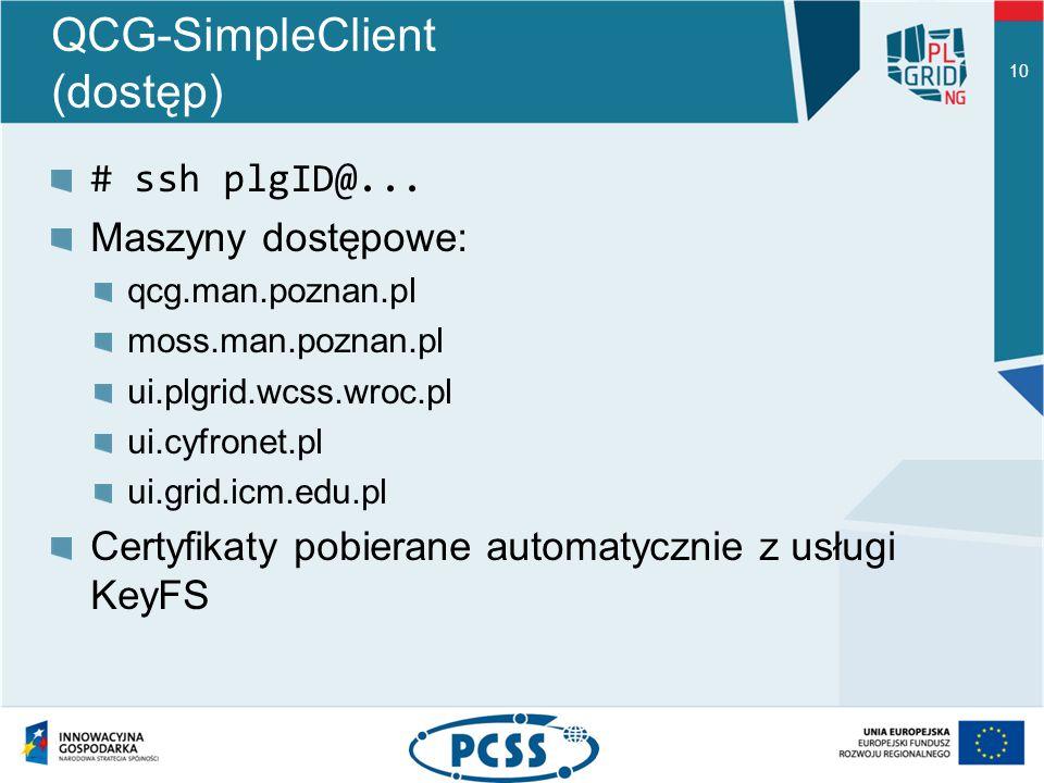 QCG-SimpleClient (dostęp) # ssh plgID@...