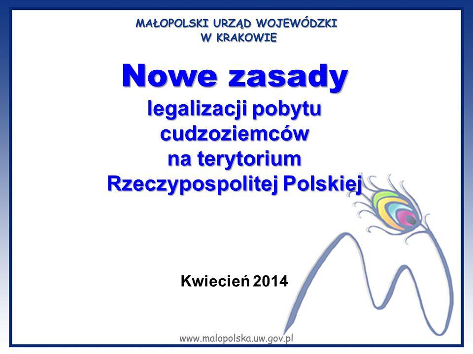 Nowe zasady legalizacji pobytu cudzoziemców na terytorium Rzeczypospolitej Polskiej Kwiecień 2014