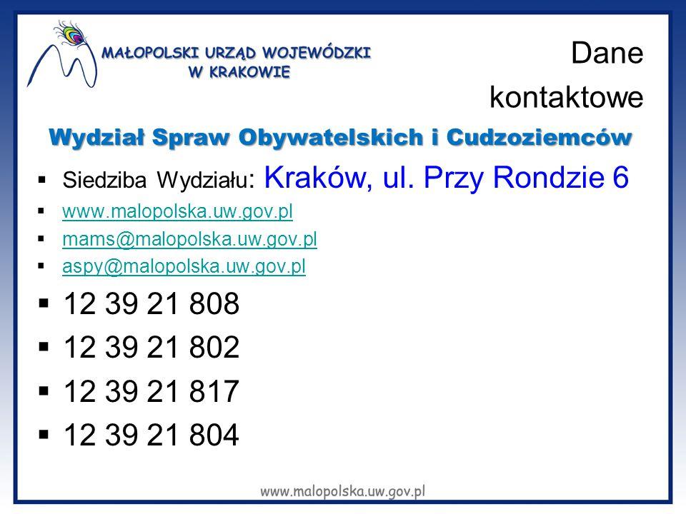 Wydział Spraw Obywatelskich i Cudzoziemców  Siedziba Wydziału : Kraków, ul.