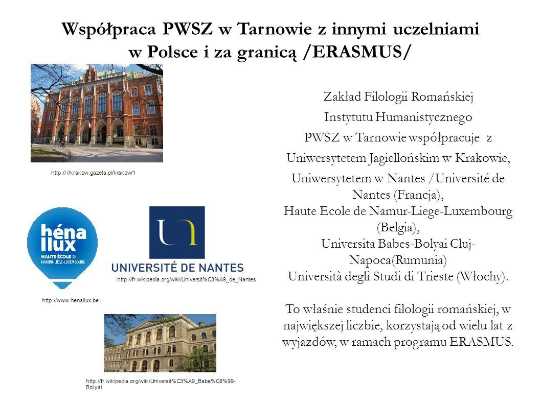 Współpraca PWSZ w Tarnowie z innymi uczelniami w Polsce i za granicą /ERASMUS/ Zakład Filologii Romańskiej Instytutu Humanistycznego PWSZ w Tarnowie w