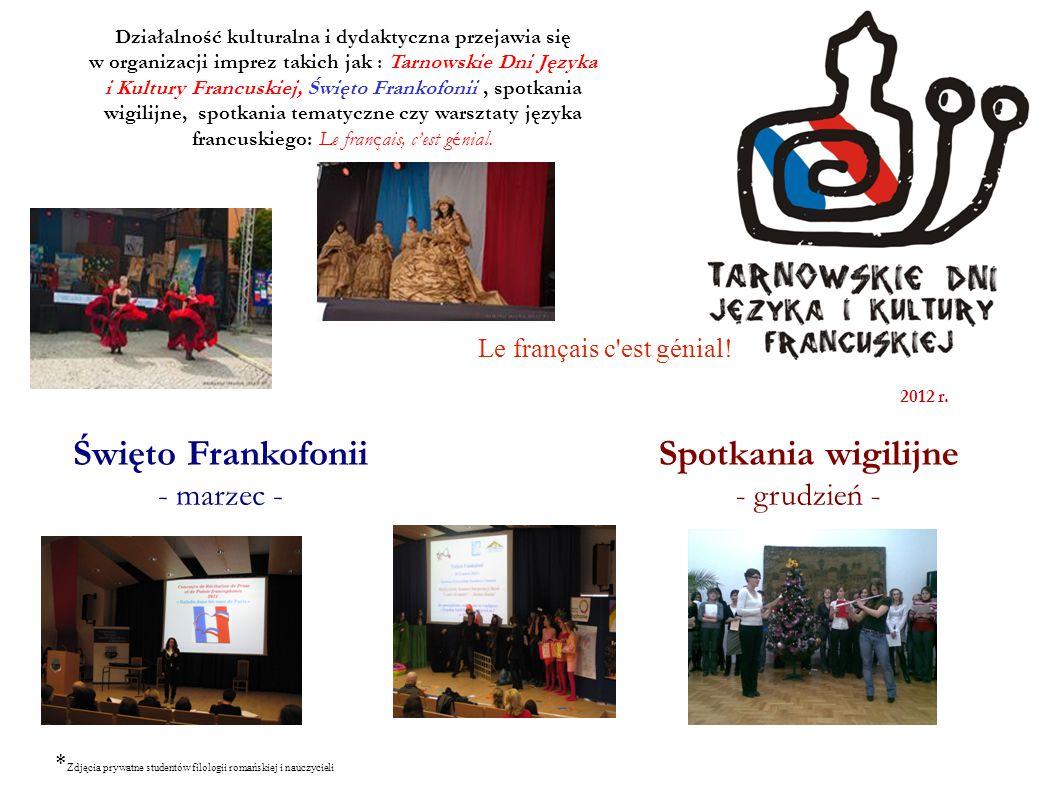 Działalność kulturalna i dydaktyczna przejawia się w organizacji imprez takich jak : Tarnowskie Dni Języka i Kultury Francuskiej, Święto Frankofonii,