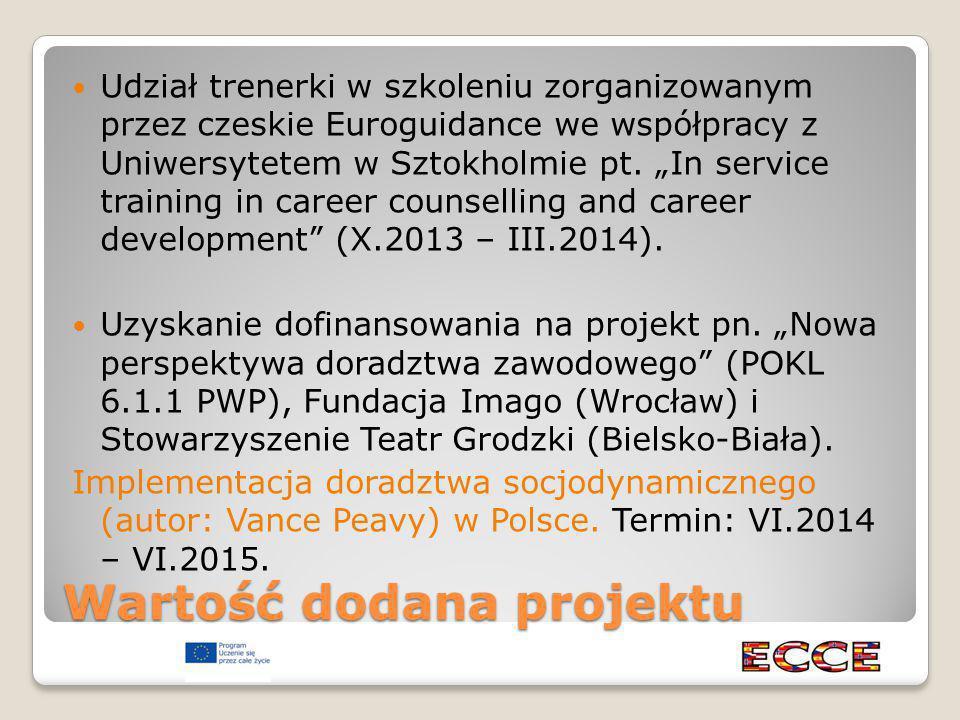 Wartość dodana projektu Udział trenerki w szkoleniu zorganizowanym przez czeskie Euroguidance we współpracy z Uniwersytetem w Sztokholmie pt.