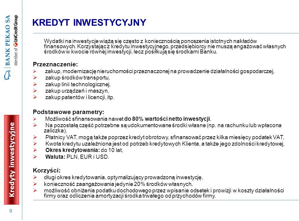 10 Uproszczony kredyt inwestycyjny może być przeznaczony na zakup nowych i używanych środków trwałych m.in.: środków transportu, urządzeń i maszyn, komputerów, innych środków trwałych (np.
