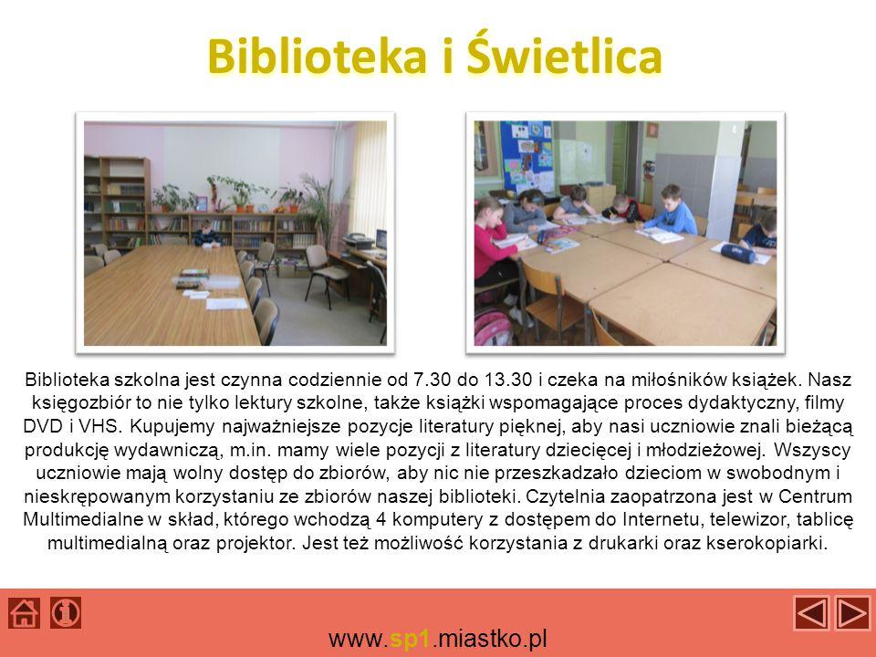 Biblioteka i Świetlica www.sp1.miastko.pl Biblioteka szkolna jest czynna codziennie od 7.30 do 13.30 i czeka na miłośników książek.